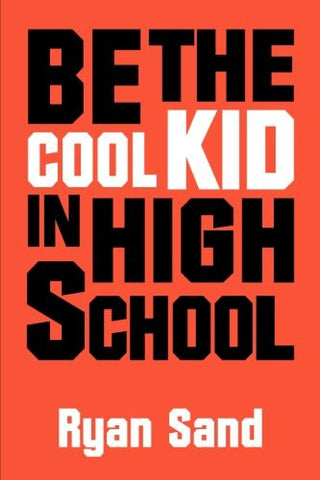 Be the Cool Kid in High School