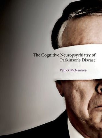 The Cognitive Neuropsychiatry of Parkinson's Disease (MIT Press)