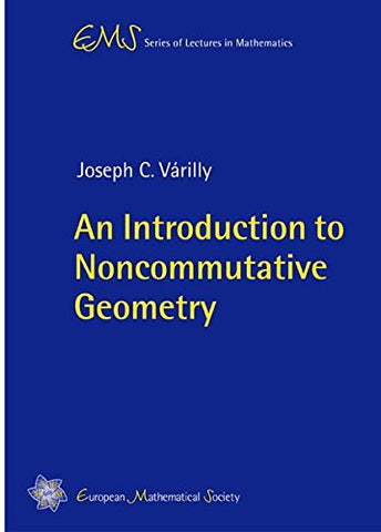 An Introduction to Noncommutative Geometry (EMS Series of Lectures in Mathematics)