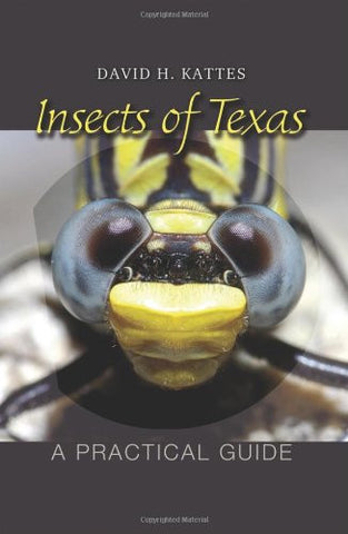 Insects of Texas: A Practical Guide (W. L. Moody Jr. Natural History Series)