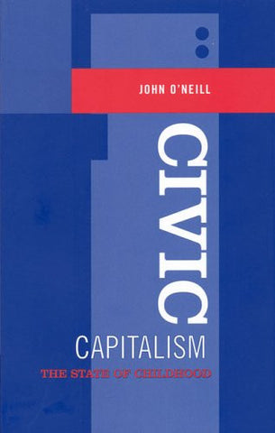 Civic Capitalism: The State of Childhood (Heritage)