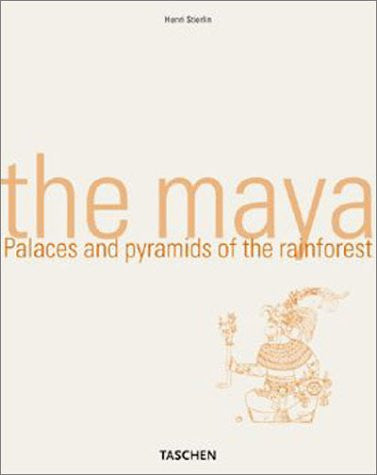 The Maya: Palaces and Pyramids of the Rain Forest (Taschen's World Architecture)