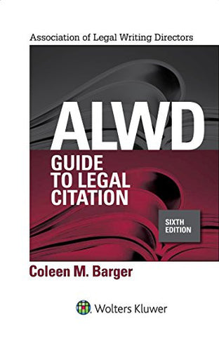 ALWD Guide to Legal Citation (Aspen Coursebook Series) (Law059000)