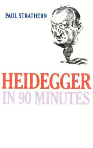 Heidegger in 90 Minutes (Philosophers in 90 Minutes Series)