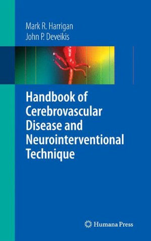 Handbook of Cerebrovascular Disease and Neurointerventional Technique (Contemporary Medical Imaging)