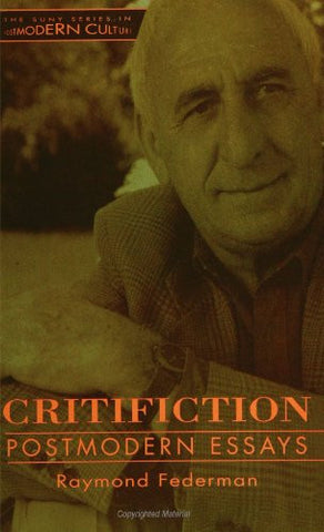 Critifiction: Postmodern Essays (SUNY Series in Postmodern Culture) (Suny Series, Postmodern Culture)