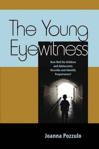 The Young Eyewitness: How Well Do Children and Adolescents Describe and Identify Perpetrators?