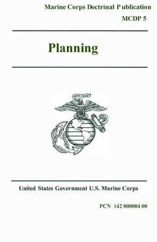 Marine Corps Doctrinal Publication MCDP 5 Planning 21 July 2007