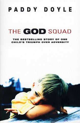 The God Squad: The Bestselling Story of One Child's Triumph Over Adversity