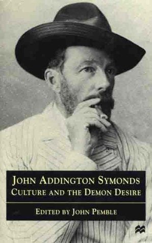 John Addington Symonds: Culture and the Demon Desire