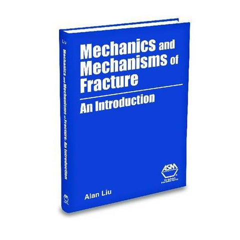 Mechanics and Mechanisms of Fracture: An Introduction