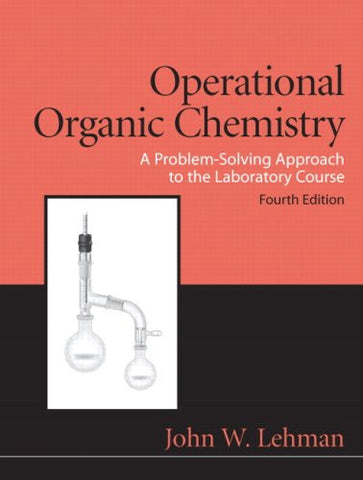 Operational Organic Chemistry: (4th Edition)