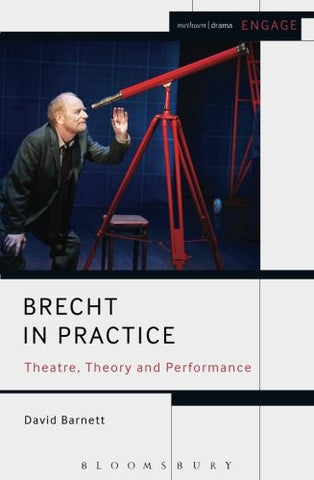 Brecht in Practice: Theatre, Theory and Performance (Methuen Drama Engage)