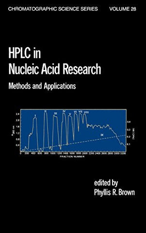 HPLC in Nucleic Acid Research: Methods and Applications (Chromatographic Science Series)