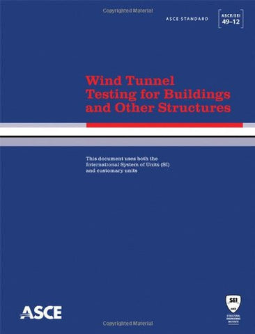Wind Tunnel Testing for Buildings and Other Structures (Asce Standard)