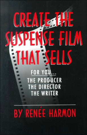 Create the Suspense Film That Sells: For You, the Producer, the