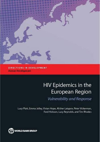 HIV Epidemics in the European Region: Vulnerability and Response (Directions in Development)