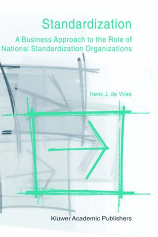 Standardization - A Business Approach to the Role of National Standardization Organizations