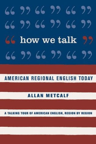 How We Talk: American Regional English Today