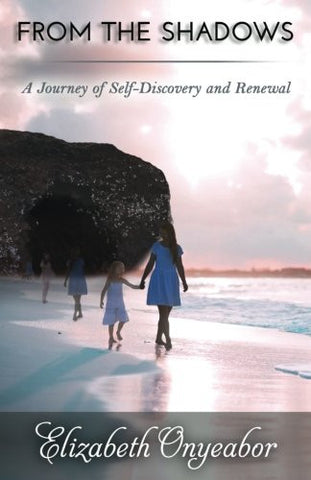 From the Shadows: A Journey of Self-Discovery and Renewal