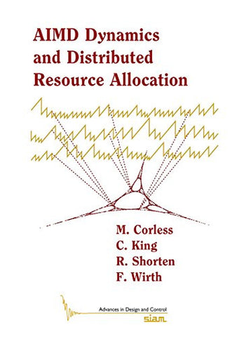 AIMD Dynamics and Distributed Resource Allocation (Advances in Design and Control)