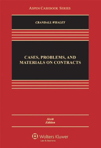 Cases, Problems, and Materials on Contracts, Sixth Edition (Aspen Casebook Series)