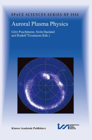 Auroral Plasma Physics (Space Sciences Series of ISSI)