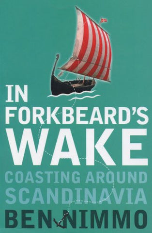 In Forkbeard's Wake: Coasting Around Scandinavia (Flamingo)