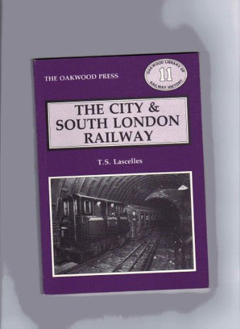 City and South London Railway (Oakwood Library of Railway History)