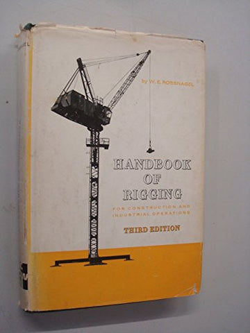 Handbook of Rigging: For Construction and Industrial Operations (Mechanical Engineering)