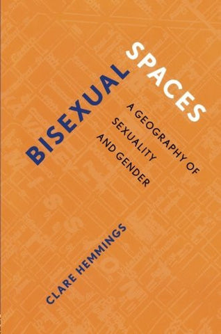 Bisexual Spaces: A Geography of Sexuality and Gender