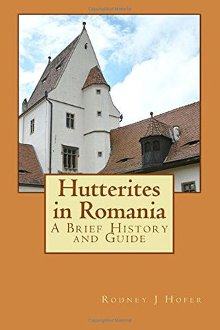 Hutterites in Romania: A Brief History and Guide