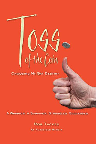 Toss of the Coin: Choosing My Gay Destiny