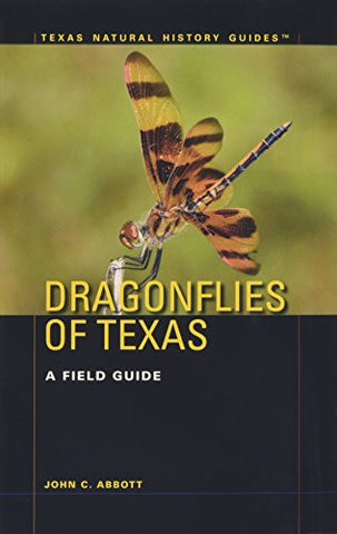 Dragonflies of Texas: A Field Guide (Texas Natural History Guides™)