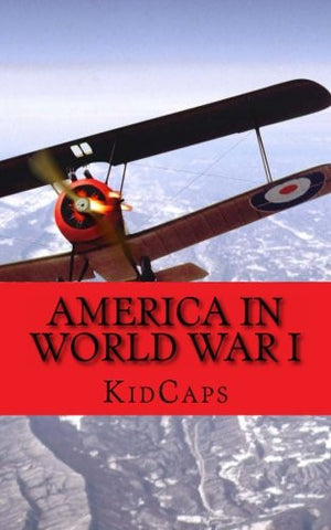 America in World War I: A History Just for Kids!