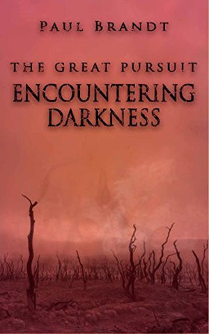 Encountering Darkness (The Great Pursuit)