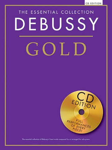 Debussy Gold: The Essential Collection Piano With CDs of Performances