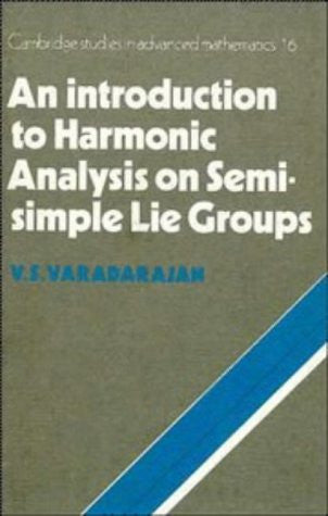 An Introduction to Harmonic Analysis on Semisimple Lie Groups (Cambridge Studies in Advanced Mathematics)