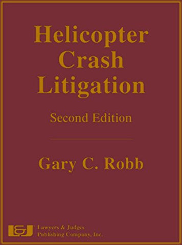 Helicopter Crash Litigation, Second Edition