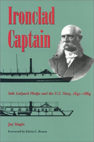 Ironclad Captain: Seth Ledyard Phelps and the U.S. Navy, 1841-1864