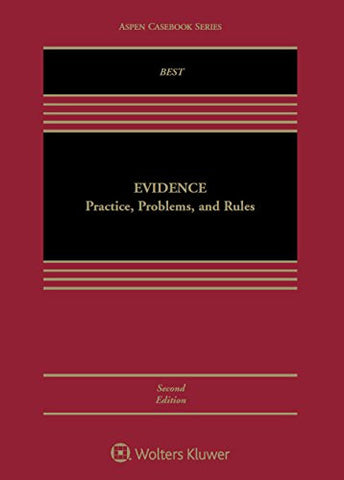 Evidence: Practice, Problems, and Rules (Aspen Casebook)