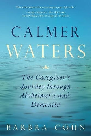 Calmer Waters: The Caregiver's Journey Through Alzheimer's and Dementia