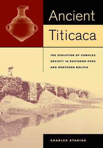 Ancient Titicaca: The Evolution of Complex Society in Southern Peru and Northern Bolivia