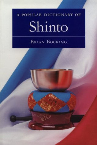 A Popular Dictionary of Shinto (Popular Dictionaries of Religion)