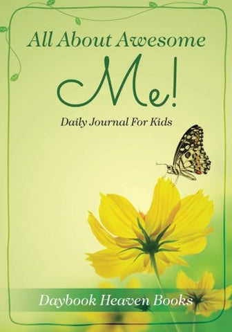 All About Awesome Me! Daily Journal For Kids