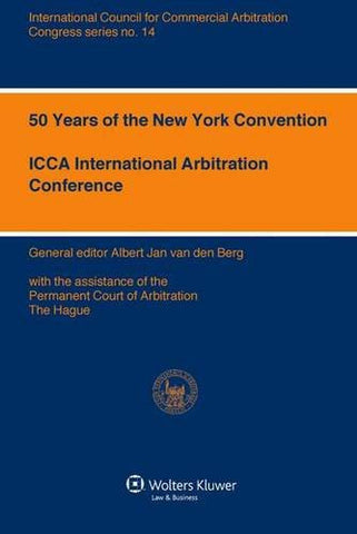 50 Years of the New York Convention (ICCA Congress Series) (International Council for Commerical Arbitration Congress) (ICCA Congress Series Set)