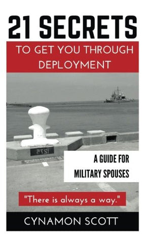 21 Secrets to Get you Through Deployment: A Guide for Military Spouses