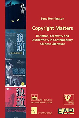 Copyright Matters: Imitation, Creativity and Authenticity in Contemporary Chinese Literature