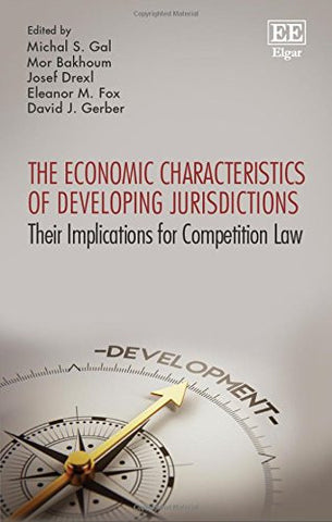 Economic Characteristics of Developing Jurisdictions: Their Implications for Competition Law