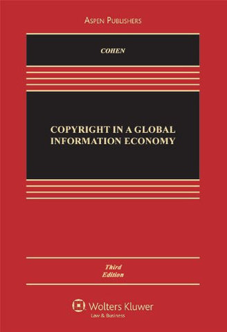 Copyright in A Global Information Economy 3e